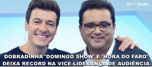 Dobradinha domingo show e hora do faro