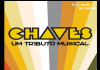 CHAVES - UM TRIBUTO MUSICAL