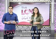 """Quando a Dor Ensina"" é o tema do The Love School"