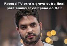Record TV erra e grava outra final para anunciar campeão do Hair