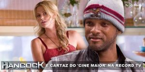 Filme HANCOCK é cartaz do 'Cine Maior' na Record TV